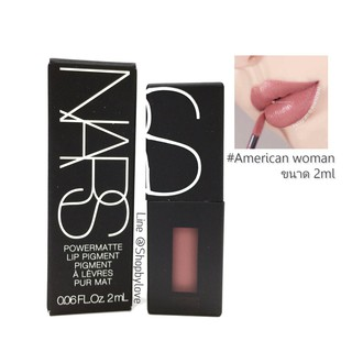 Review Nars Powermatte Lip Pigment #American woman ขนาดทดลอง 2ml