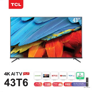 TCL ทีวี 43 นิ้ว LED 4K UHD Android 9.0 Wifi Smart TV (รุ่น 43T6) Metallic-google assistant & Netflix &Youtu