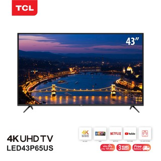 TCL LED43P65US TV 43 นิ้ว LED  4K UHD Wifi internet Smart TV -HDMI-USB-Netflix &Yo