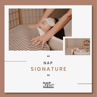 NAP SLEEP SALONS - Signature Course [Package 1 ครั้ง]