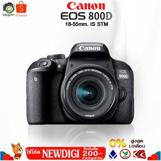 Canon Camera EOS 800D kit 18-55 mm. STM - รับประกัน digilife 1ปี