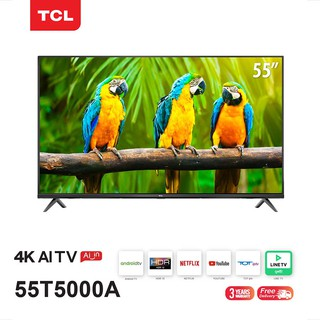 TCL ทีวี 55 นิ้ว LED 4K UHD Android TV 9.0 Wifi Smart TV OS Google assistant (รุ่น 55T5000A)
