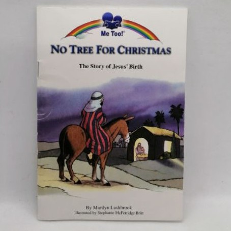 No Tree for Christmas: The Story of Jesus' Birth (Me Too! Books) by Marilyn Lashbrook -B4