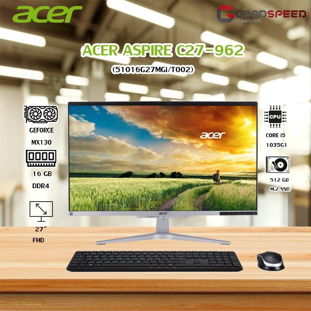 ACER ALL-IN-ONE (ออลอินวัน) Aspire C27-962-51016G27MGi/T002