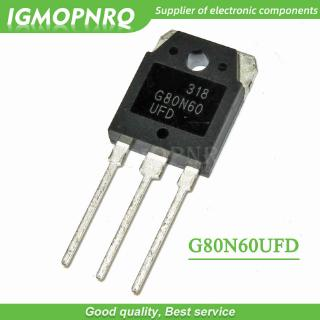 5PCS G80N60 G80N60UFD SGH80N60UFD 80A 600V TO-3P IGBT Field effect Triode new original