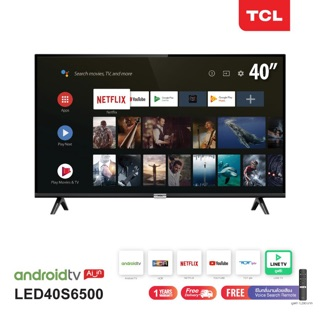 TCL ทีวี 40 นิ้ว Smart Android TV Full HD Wifi/Youtube/Nexflix + Free Voice Search remote (รุ่น LED40S6500)