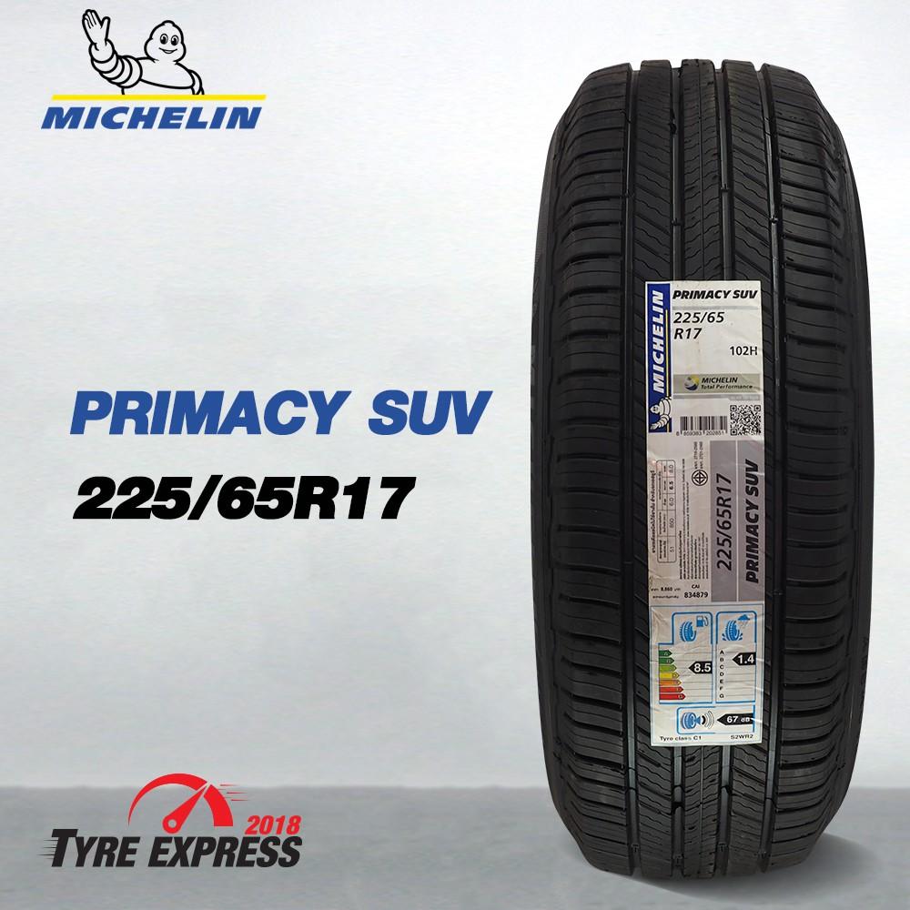 ยางรถยนต์มิชลิน Michelin ยางรถยนต์ขอบ17 รุ่น  PRIMACY SUV ขนาด 225/65R17  แถมจุ๊บลม
