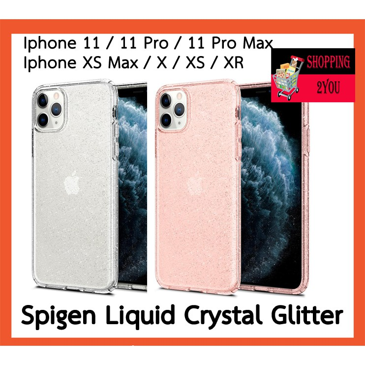 (ของแท้) [IPhone 11Pro / 11 ProMax / 11 / XS Max / XS / X / XR ] เคสใส SPIGEN Liquid Crystal Glitter