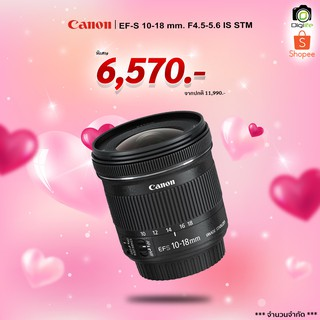 Canon Lens EF-S 10-18 mm. F4.5-5.6 IS STM - รับประกันร้าน digilife Thailan