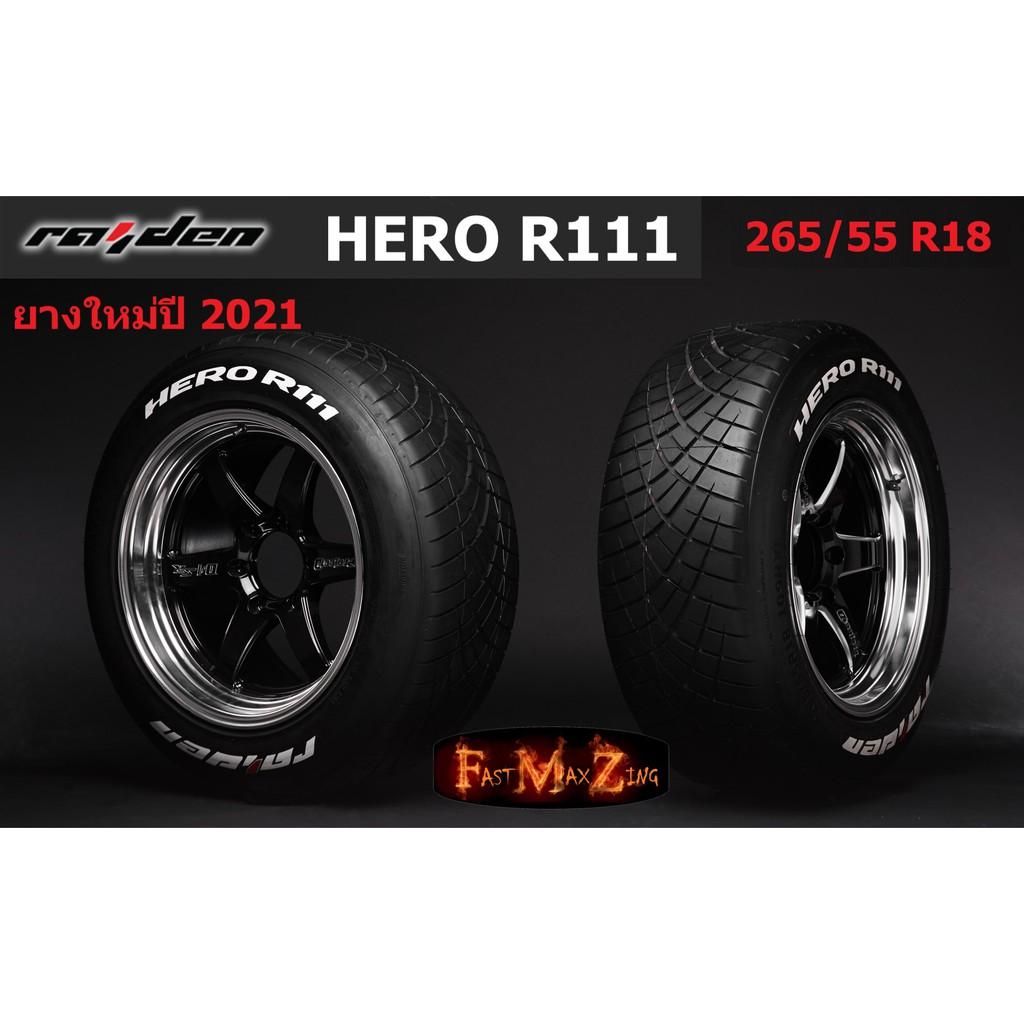 ยางปี 2021 Raident Hero R111 265/55 R18 ยางซิ่ง ฟร้อน ซ้าย-ขวา