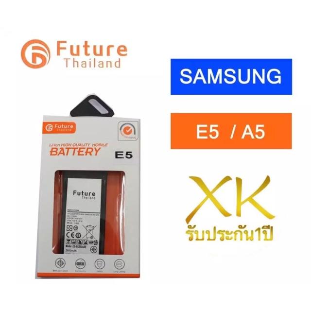 แบต Samsung E5 / A5 งาน Future
