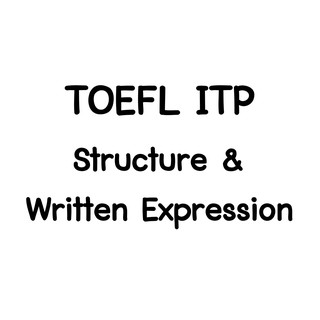 TOEFL ITP Structure and Written Expression