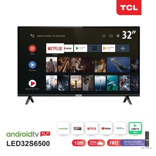 TCL ทีวี 32 นิ้ว Smart Android TV HD Wifi/Youtube/Nexflix + Free Voice Search remote (รุ่น LED32S6500)