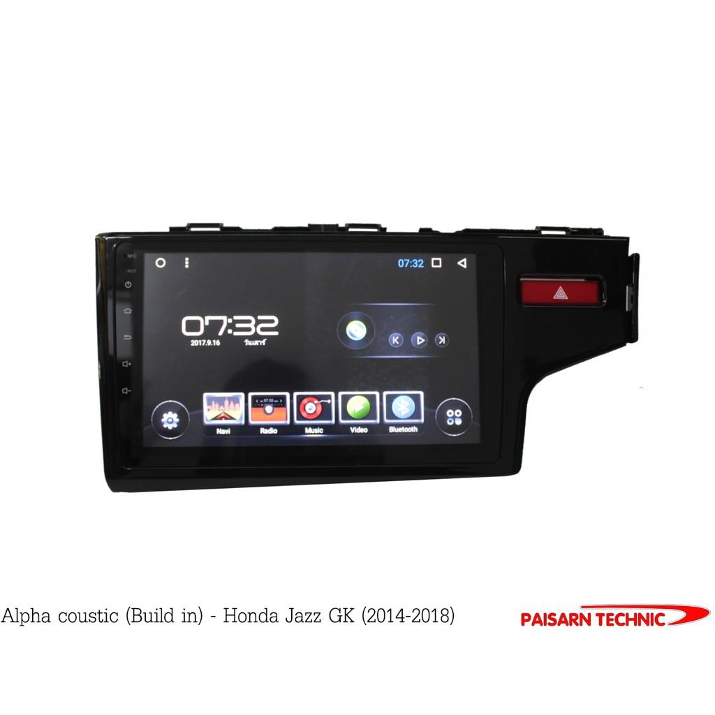 Alpha coustic จอแอนดรอยตรงรุ่นรถ Honda Jazz 2014-2018 (ฮอนด้า แจ๊ส GK)